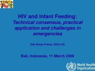 HIV and Infant Feeding:  Technical consensus, practical application and challenges in emergencies