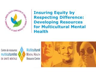 Insuring Equity by Respecting Difference: Developing Resources for Multicultural Mental Health