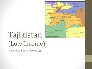 Tajikistan (Low Income)