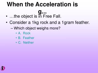 When the Acceleration is g...