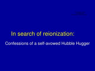 In search of reionization:
