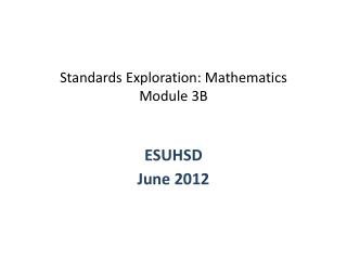 Standards Exploration: Mathematics Module 3B