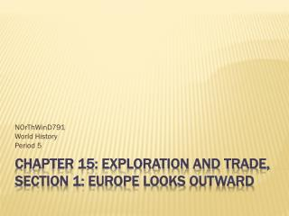 Chapter 15: Exploration and Trade, Section 1: Europe looks  Outward