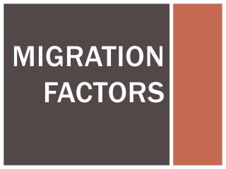 Migration Factors