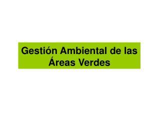 Gestión Ambiental de las Áreas Verdes