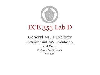 General MIDI Explorer Instructor and UGA Presentation,  and Demo Professor Sandip Kundu Fall 2014