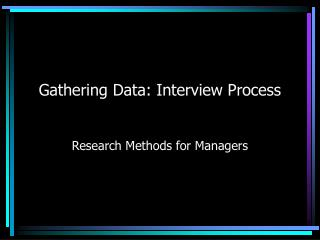 Gathering Data: Interview Process
