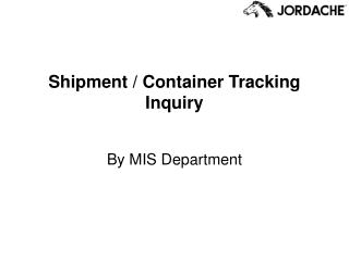 Shipment / Container Tracking Inquiry