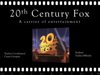 20 th  Century Fox A carrier of entertainment