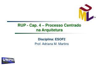 RUP - Cap. 4 � Processo Centrado  na Arquitetura