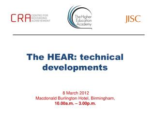 The HEAR: technical developments