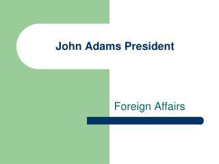John Adams President