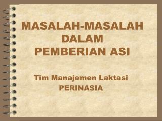 MASALAH-MASALAH DALAM PEMBERIAN ASI