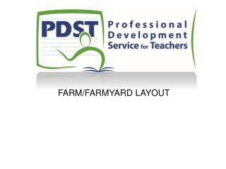 FARM/FARMYARD LAYOUT