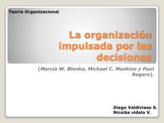 La organización impulsada por las decisiones