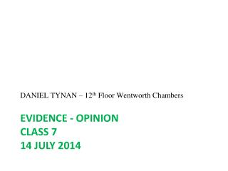 EVIDENCE - opinion Class 7 14 July 2014