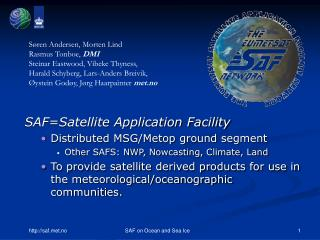 SAF=Satellite Application Facility Distributed MSG/Metop ground segment