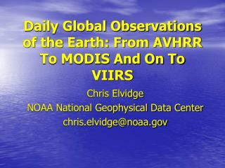 Daily Global Observations of the Earth: From AVHRR To MODIS And On To VIIRS