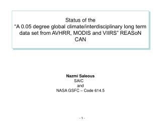 Nazmi Saleous SAIC    and NASA GSFC – Code 614.5
