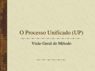 O Processo Unificado (UP)