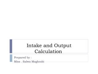 Intake and Output Calculation