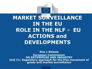 MARKET SURVEILLANCE  IN THE EU  ROLE IN THE NLF -  EU ACTIONS and DEVELOPMENTS