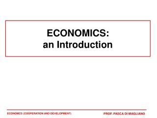 ECONOMICS:  an Introduction