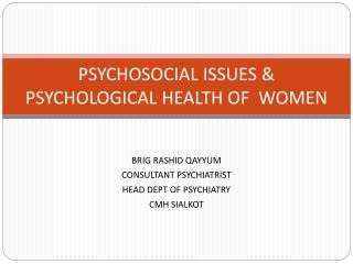 PSYCHOSOCIAL ISSUES & PSYCHOLOGICAL HEALTH OF  WOMEN