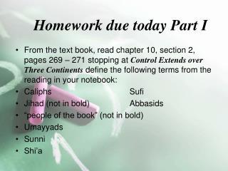 Homework due today Part I