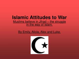 Islamic Attitudes to War