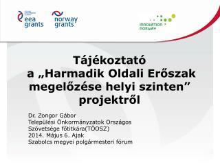"""Tájékoztató  a """"Harmadik Oldali Erőszak megelőzése helyi szinten"""" projektről"""