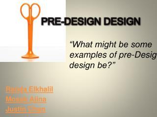 PRE-DESIGN DESIGN
