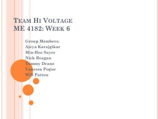Team Hi Voltage ME 4182: Week 6