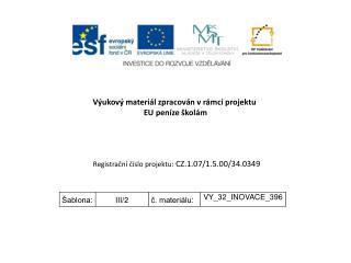 V�ukov� materi�l zpracov�n v�r�mci projektu  EU pen�ze �kol�m