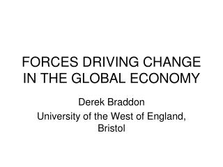 FORCES DRIVING CHANGE IN THE GLOBAL ECONOMY