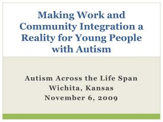 Making Work and Community Integration a Reality for Young People with Autism