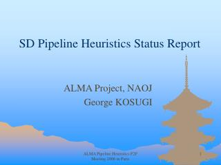 SD Pipeline Heuristics Status Report
