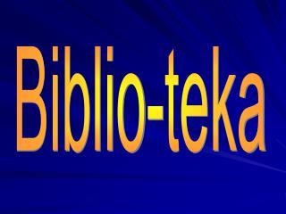 Biblio-teka