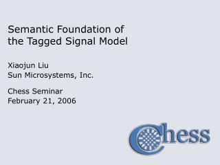 Semantic Foundation of the Tagged Signal Model
