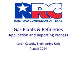 Gas Plants & Refineries Application and Reporting Process