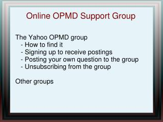 Online OPMD Support Group