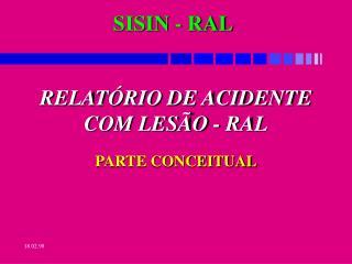 RELAT�RIO DE ACIDENTE COM LES�O - RAL