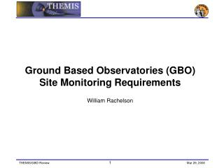Ground Based Observatories (GBO) Site Monitoring Requirements William Rachelson