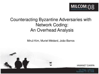 Counteracting Byzantine Adversaries with Network Coding:  An Overhead Analysis
