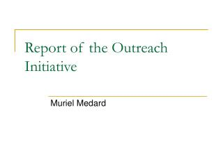 Report of the Outreach Initiative
