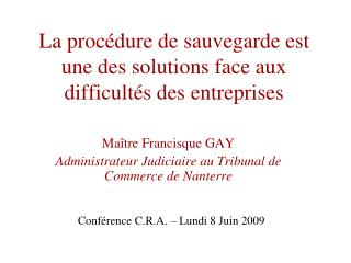 La procédure de sauvegarde est une des solutions face aux difficultés des entreprises