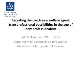 I.M. McEwan and W.G. Taylor Department of Exercise and Sport Science