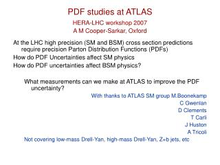 PDF studies at ATLAS HERA-LHC workshop 2007 A M Cooper-Sarkar, Oxford