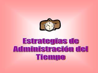 Estrategias de Administración del Tiempo