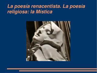 La poesía renacentista. La poesía religiosa: la Mística